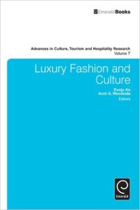 Luxury Fashion and Culture: 7 (Advances in Culture, Tourism and Hospitality Research)