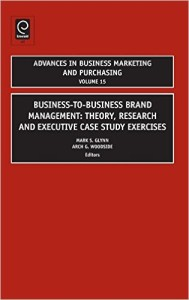 Business-to-Business Brand Management: Theory, Research, and Executive Case Study Exercises (Advances in Business Marketing and Purchasing)